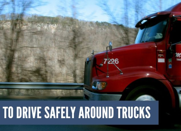 How to Drive Safely Around Trucks
